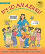 It's So Amazing! : A Book about Eggs, Sperm, Birth, Babies, and Families - Robie H Harris