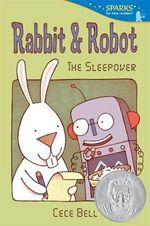 Rabbit and Robot : The Sleepover - Cece Bell