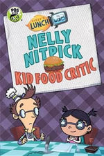 Fizzy's Lunch Lab : Nelly Nitpick, Kid Food Critic - Candlewick Press