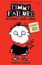 Timmy Failure : Mistakes Were Made - Stephan Pastis