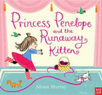 Princess Penelope and the Runaway Kitten - Alison Murray