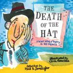 The Death of the Hat : A Brief History of Poetry in 50 Objects - Paul B. Janeczko