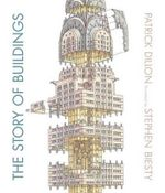 The Story of Buildings : From the Pyramids to the Sydney Opera House and Beyond - Patrick Dillon