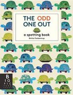The Odd One Out : A Spotting Book - Britta Teckentrup