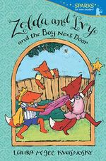 Zelda and Ivy and the Boy Next Door : Candlewick Sparks Series - Laura McGee Kvasnosky