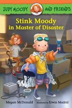 Judy Moody and Friends : Stink Moody in Master of Disaster : Book 5 - Megan McDonald