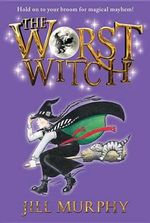 The Worst Witch : Magical Adventures of the Worst Witch - Jill Murphy