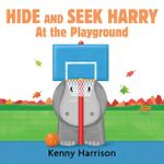Hide and Seek Harry at the Playground - Kenny Harrison