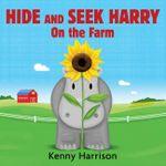 Hide and Seek Harry on the Farm - Kenny Harrison