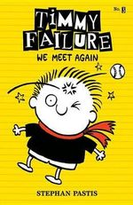 We Meet Again  : Timmy Failure Series : Book 3 - Stephan Pastis