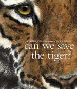 Can We Save the Tiger? - Martin Jenkins
