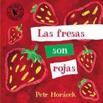 Las Fresas Son Rojas - Petr Horacek