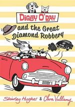Digby O'Day and the Great Diamond Robbery - Shirley Hughes