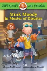Judy Moody and Friends : Stink Moody in Master of Disaster - Megan McDonald