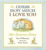 Guess How Much I Love You 20th Anniversary Edition - Sam McBratney