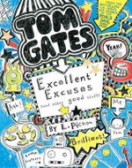 Tom Gates : Excellent Excuses (and Other Good Stuff) (Book #2) - Liz Pichon