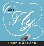The Fly - Petr Horacek