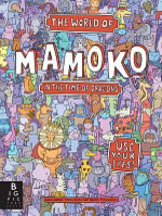 The World of Mamoko in the Time of Dragons - Aleksandra Mizielinska