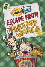 Fizzy's Lunch Lab : Escape from Greasy World - Jamie Michalak