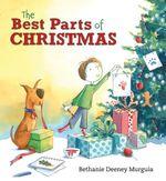 The Best Parts of Christmas - Bethanie Deeney Murguia