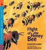 Flight of the Honey Bee : Read and Wonder (Paperback) - Raymond Huber