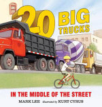 Twenty Big Trucks in the Middle of the Street - Mark Lee