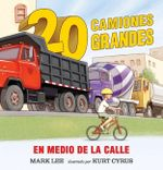 Veinte Camiones Grandes En Medio de La Calle - Mark Lee