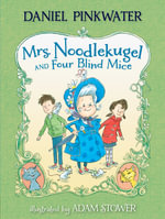 Mrs. Noodlekugel and Four Blind Mice : Mrs. Noodlekugel - Daniel Manus Pinkwater