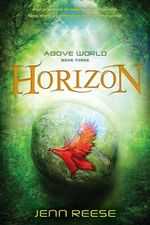 Horizon : Above World Series : Book 3 - Jenn Reese