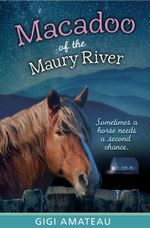 Macadoo of the Maury River : Horses of the Maury River - Gigi Amateau