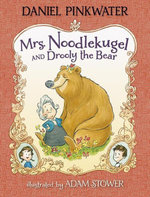 Mrs. Noodlekugel and Drooly the Bear - Daniel Pinkwater