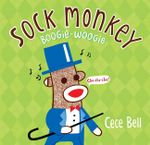Sock Monkey Boogie Woogie : A Friend Is Made - Cece Bell
