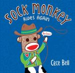 Sock Monkey Rides Again - Cece Bell