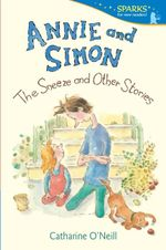Annie and Simon : The Sneeze and Other Stories - Catharine O'Neill