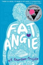Fat Angie - Eunice Charlton-Trujillo