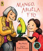 Mango, Abuela y Yo - Meg Medina