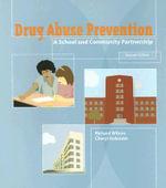 Drug Abuse Prevention : A School and Community Partnership - Richard Wilson