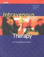 Intravenous Therapy for Pre-hospital Providers - American Academy of Orthopaedic Surgeons (AAOS)