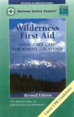 Wilderness First Aid : Emergency Care for Remote Location - American Academy of Orthopaedic Surgeons (AAOS)