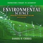 Environmental Science : Instructor's Toolkit - Daniel D. Chiras