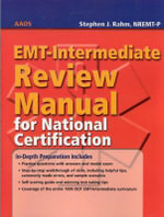 EMT- Intermediate Review Manual for National Certification - American Academy of Orthopaedic Surgeons (AAOS)