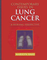 Contemporary Issues in Lung Cancer : A Nursing Perspective - Marilyn Haas