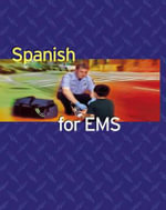 Spanish for EMS : American Academy of Orthopaedic Surgeons (AAOS) - American Academy of Orthopaedic Surgeons (AAOS)