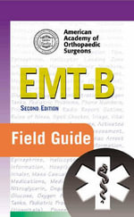 EMT-B Field Guide - American Academy of Orthopaedic Surgeons (AAOS)
