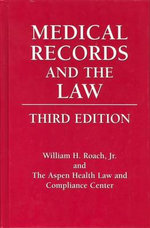 Medical Records and the Law - William H. Roach