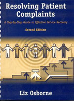 Resolving Patient Complaints : A Step-by-Step Guide to Effective Service Recovery - Liz Osborne
