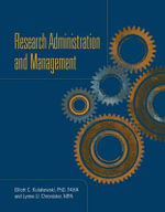Research Administration and Management : 4th Rev Edn - Elliott C. Kulakowski
