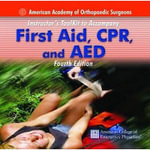 First Aid CPR and AED : Instructor's Toolkit - American Academy of Orthopaedic Surgeons (AAOS)