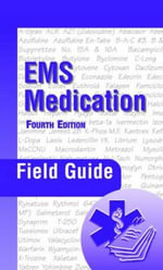 EMS Medication Field Guide : Handbook - Peter A. Dillman