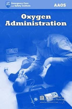 Oxygen Administration :  Instructors' Testbank - American Academy of Orthopaedic Surgeons (AAOS)